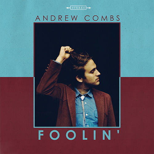 Foolin' by Andrew Combs