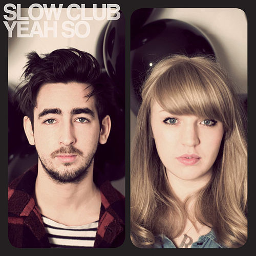 Yeah, So? by Slow Club