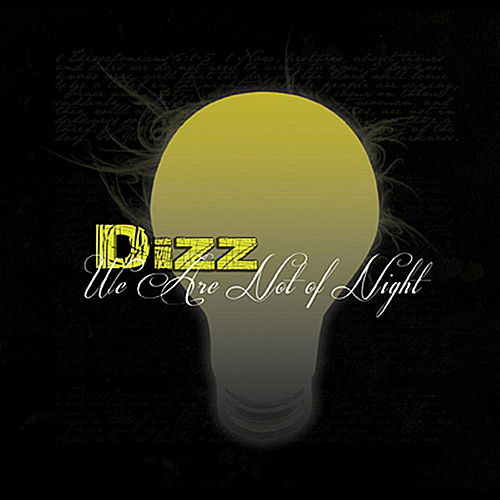We Are Not of Night de Dizz