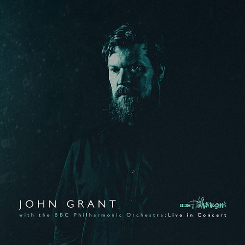 John Grant and the BBC Philharmonic Orchestra : Live in Concert by John Grant