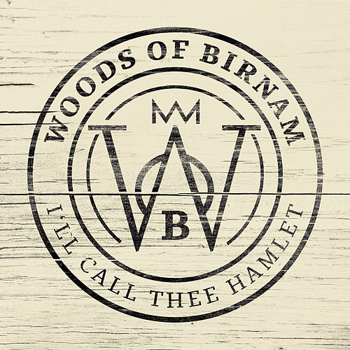 I´ll Call Thee Hamlet by Woods of Birnam