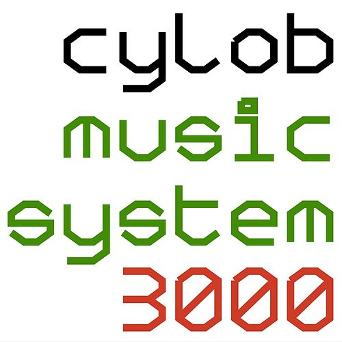 Cylob Music System 3000 by Cylob