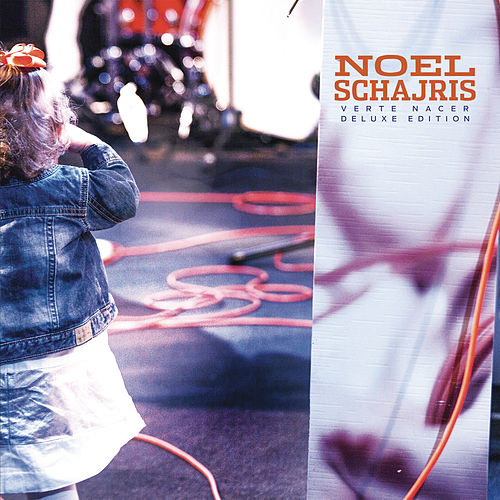 Verte Nacer (Deluxe Edition [Only CD Content]) by Noel Schajris