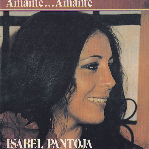 Amante...Amante by Isabel Pantoja