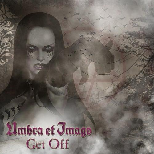 Get Off von Umbra Et Imago