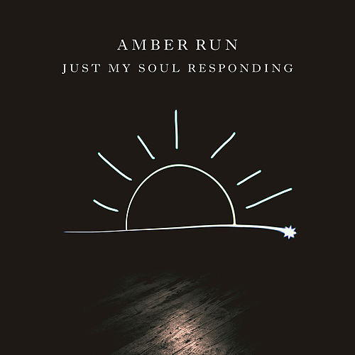 Just My Soul Responding by Amber Run