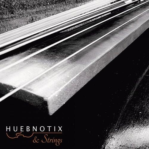 Huebnotix & Strings van Huebnotix