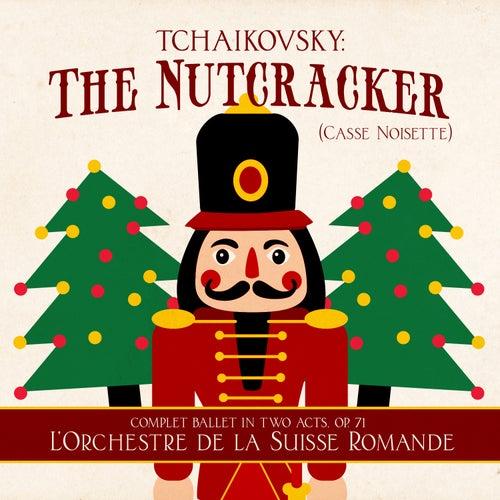Tchaikovsky: The Nutcracker (Casse Noisette) [Complet Ballet in Two Acts, Op. 71] de Ernest Ansermet
