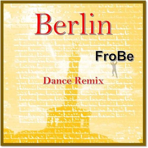 Berlin (Dance Remix) von Frobe