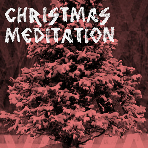 Meditation Christmas von Various Artists