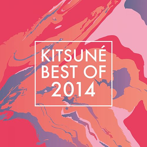 Kitsuné Best Of 2014 de Various Artists