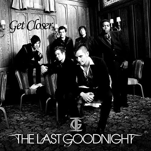 Get Closer de The Last Goodnight