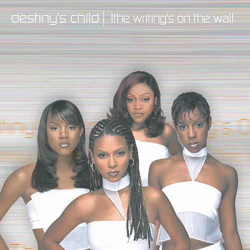 The Writing's On The Wall van Destiny's Child
