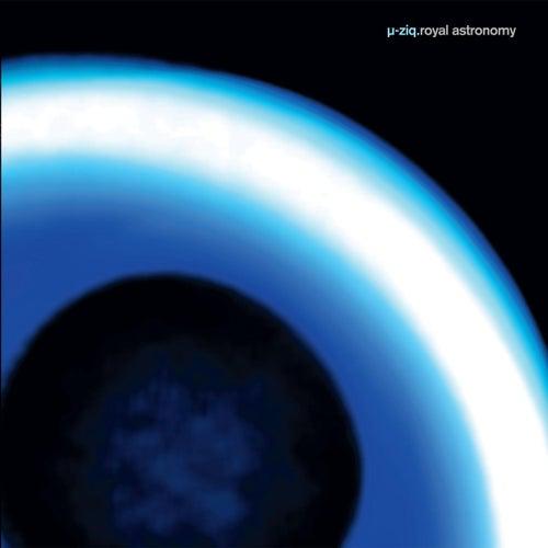 Royal Astronomy de Mu-Ziq