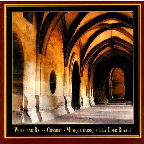 Musique Baroque Á La Cour Royale by Wolfgang Bauer Consort