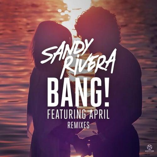BANG! (Remixes) von Sandy Rivera
