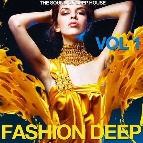 Fashion Deep, Vol. 1 (The Sound of Deep House) by Various Artists