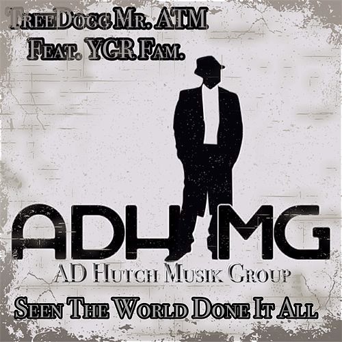Seen the World Done It All de TreeDogg Mr. ATM