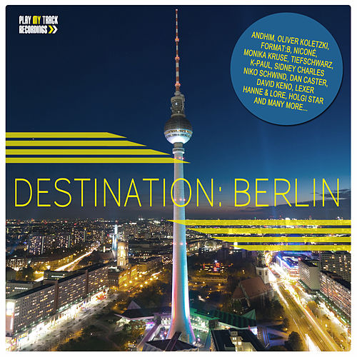 Destination Berlin von Various Artists