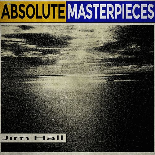 The Absolute Masterpieces de Jim Hall