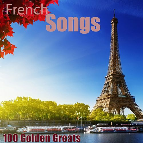 100 Golden Greats (French Songs) [Remastered] von Various Artists