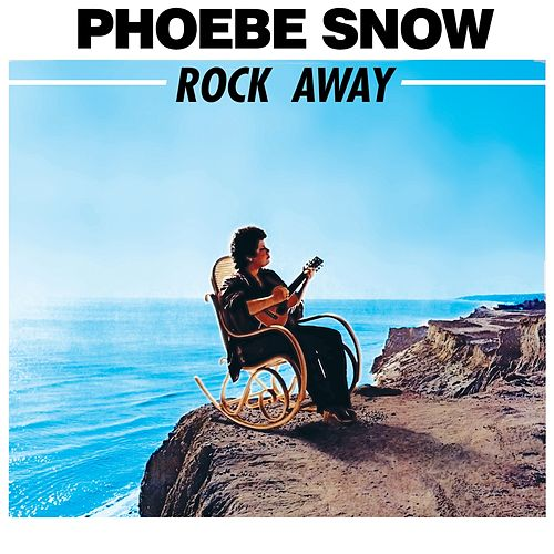Rock Away di Phoebe Snow