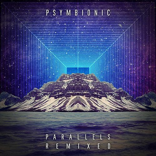 Parallels Remixed by Psymbionic