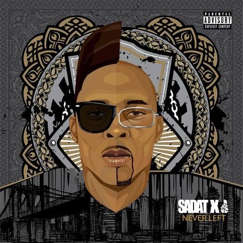 Never Left von Sadat X