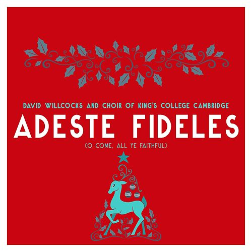 Adeste Fideles (O Come, All Ye Faithful) von Choir of King's College, Cambridge