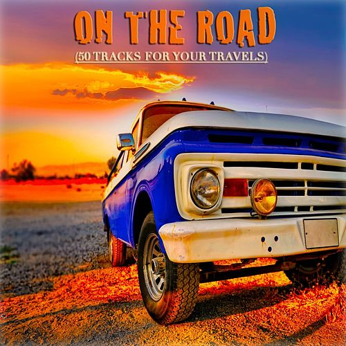 On the Road (50 Tracks for Your Travels) by Various Artists