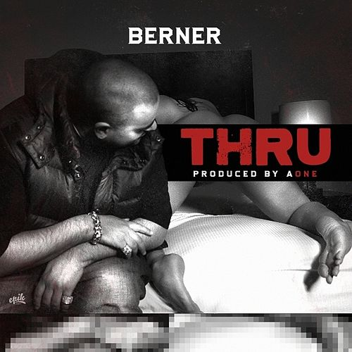 Thru - Single by Berner