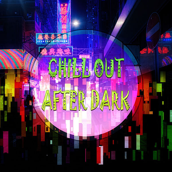 Chill Out After Dark - Spiritual Healing Session,    by