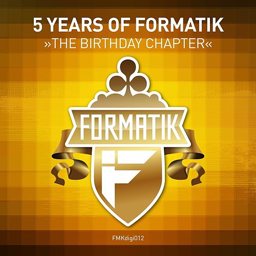 5 Years of Formatik - The Birthday Chapter von Various Artists