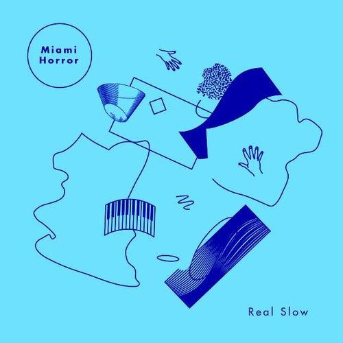 Real Slow (Remixes) von Miami Horror