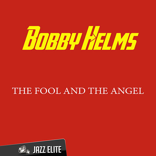 The Fool and the Angel by Bobby Helms