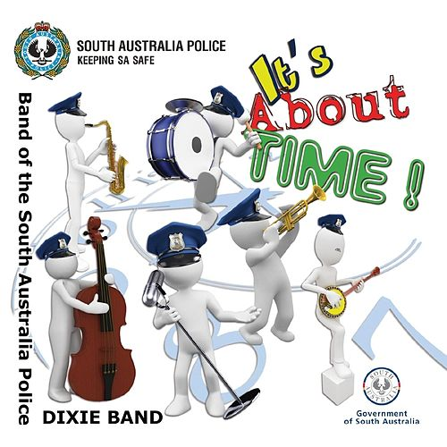 It's About Time! by Band of the South Australia Police