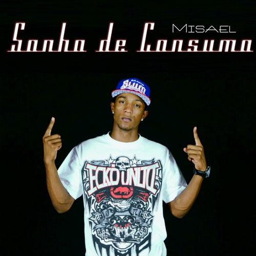 Sonho de Consumo by Misael