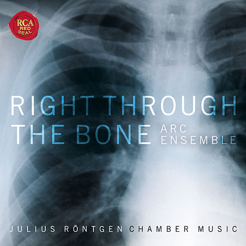 Right Through The Bone - Chamber Music of Julius Röntgen fra Artists of the Royal Conservatory