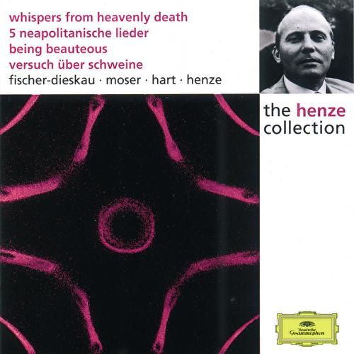 Henze:  Whispers from Heavenly Death; 5 Neapolitan Songs; Being Beauteous; Essay on Pigs by Berliner Philharmoniker
