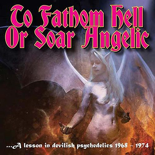 To Fathom Hell Or Soar Angelic de Various Artists