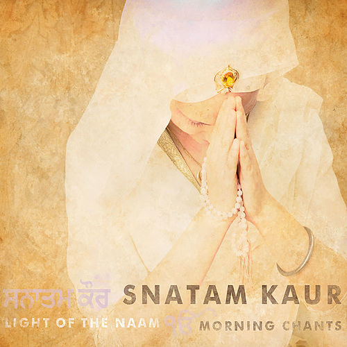 Light of the Naam by Snatam Kaur