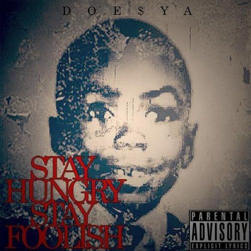 Stay Hungry Stay Foolish by Doesya Smoke