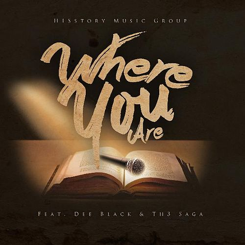 Where You Are (feat. Th3 Saga) by Dee Black