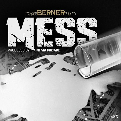 Mess - Single by Berner