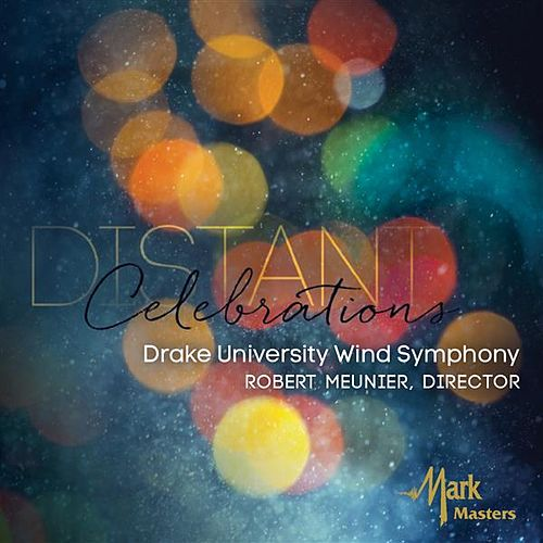 Distant Celebrations von Drake University Wind Symphony