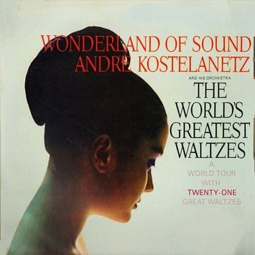 The World's Greatest Waltzes de Andre Kostelanetz & His Orchestra
