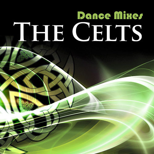 Dance Mixes: The Celts by Various Artists
