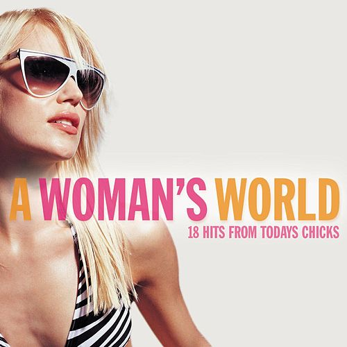 A Woman's World - Songs From The Finest Female Vocalists by Various Artists
