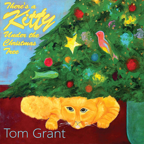There's a Kitty Under the Christmas Tree fra Tom Grant