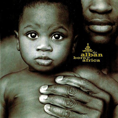 Born in Africa by Dr. Alban